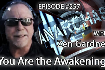 Anarchast Ep. 257 Zen Gardner: You Are the Awakening!
