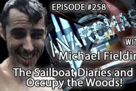 Anarchast Ep. 258 Michael Fielding: The Sailboat Diaries and Occupy the Woods!