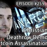 Anarchast Ep. 259 Christian Blaze: Deathrow Democracy and Bitcoin Assassination Lists!