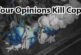 Your Opinions Kill Cops - Message from Dallas, TX