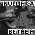 Be a Hero Today! The Power of Jury Nullification…