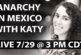 Anarchy in Mexico with Katy