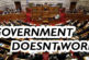 Government - It Just Doesnt Work