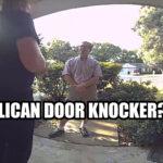 Republican Knocks on Anarchists Door…