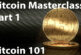 Bitcoin Masterclass Hangout Part 1 - Bitcoin 101
