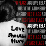 You Are in an Abusive Relationship – GET OUT