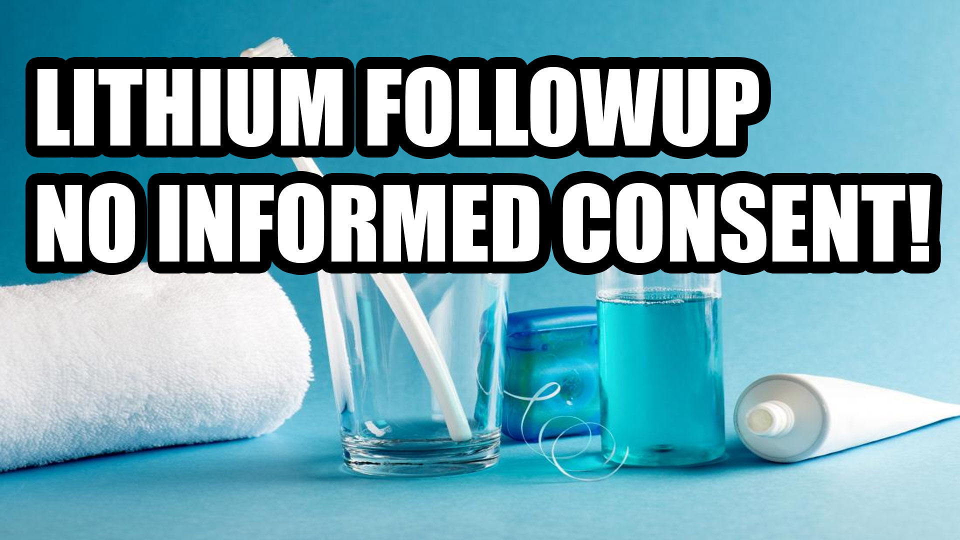 Lithium Followup - No Informed Consent