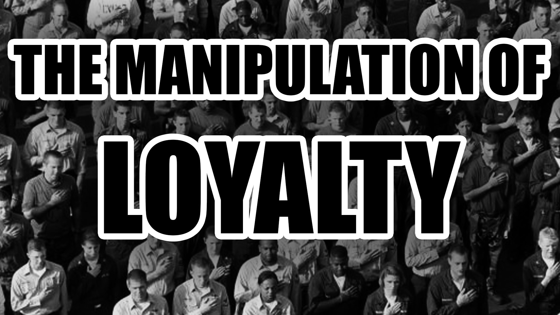 The Manipulation of Loyalty
