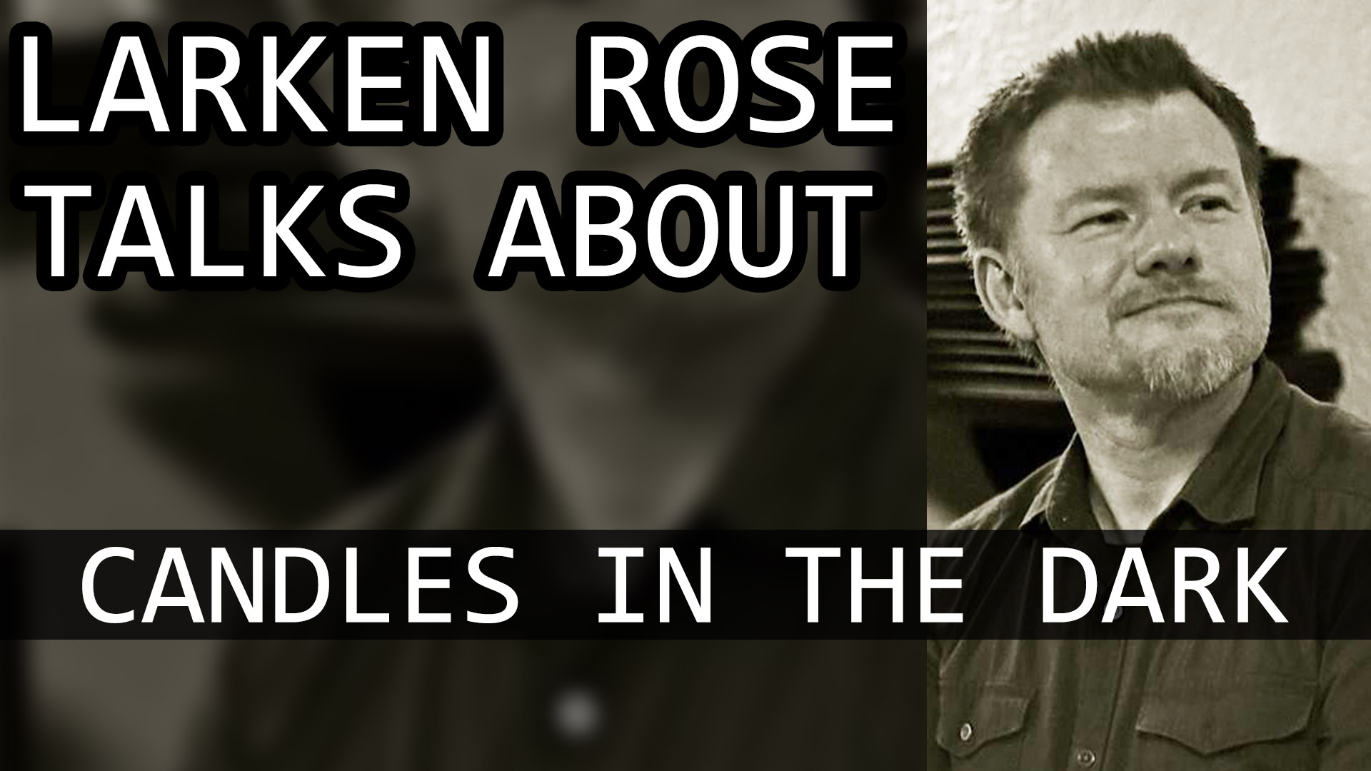Larken Rose Candles in the Dark Info