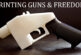 The Liberator 1.1 Printing Guns and Freedom