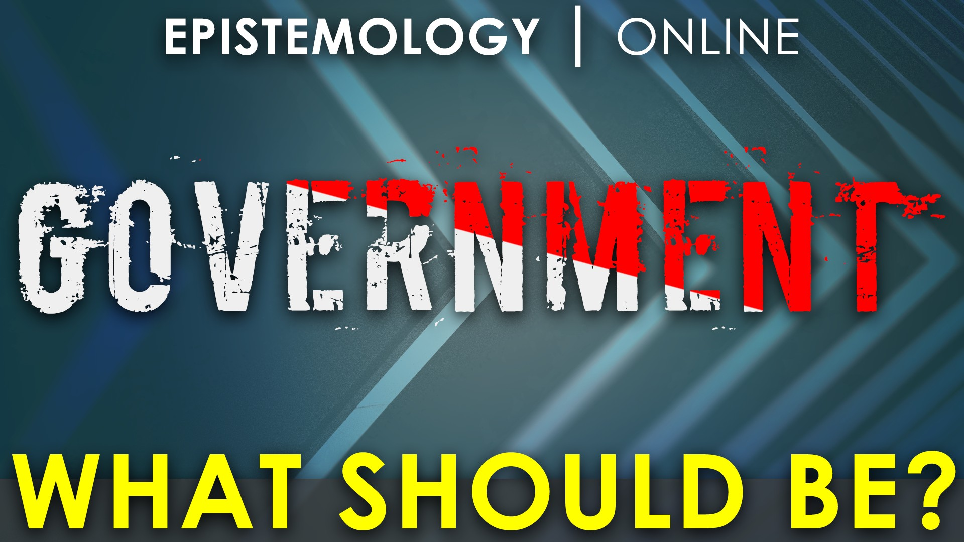 Government - what should be? Amanda 2/4 Epistemology Online