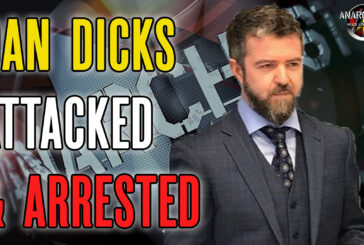 Dan Dicks Attacked and Arrested for It!
