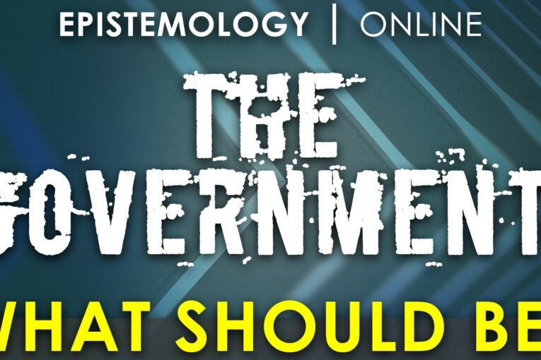 The Government - What should be? Jon 3/3 Epistemology online