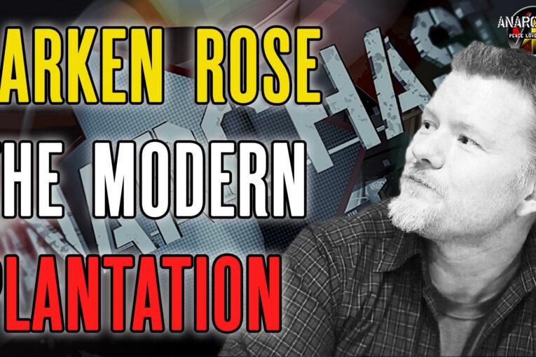 Exposing the Modern Plantation with Larken Rose