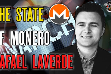 The State of Monero with Rafael LaVerde