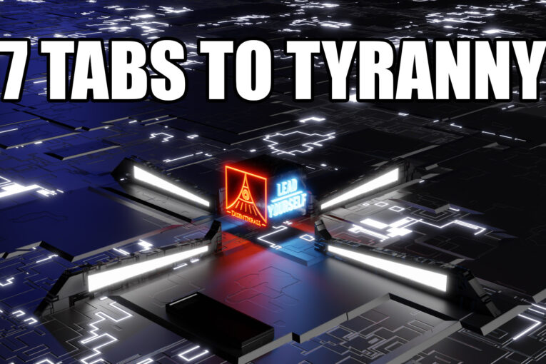 7 Tabs to Tyranny - The Story of Everything Government Ever Does