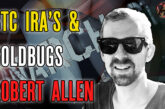 Bitcoin for IRAs and Goldbugs with Robert Allen of CoinCube
