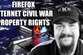 Firefox, the Internet Civil War, and Property Rights with Shepard